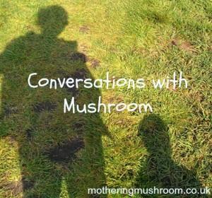 ConversationswithMushroom